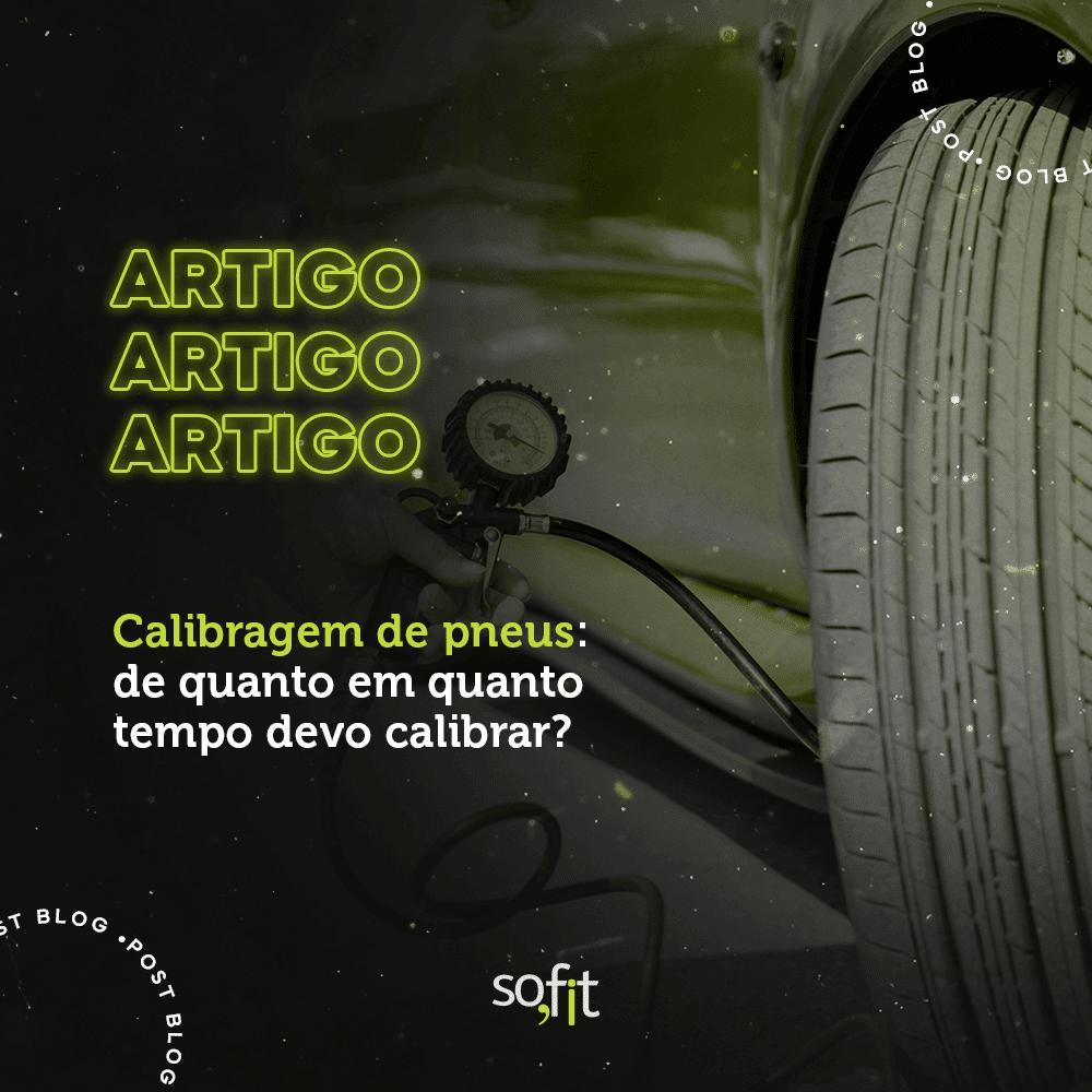 Calibragem de pneus: de quanto em quanto tempo devo calibrar?